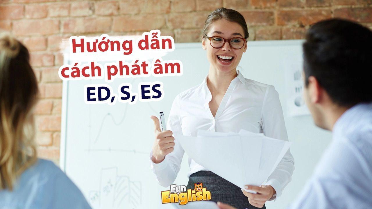 cách phát âm ed, s, es