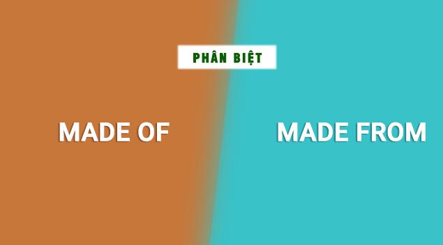 phân biệt made of vs made from