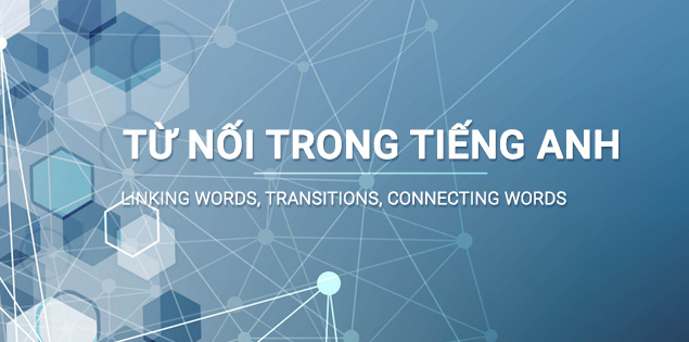 Từ nối trong tiếng anh linking words